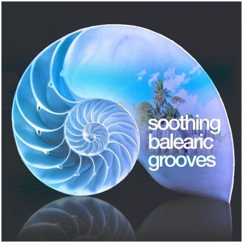 VA - Soothing Balearic Grooves (2016)
