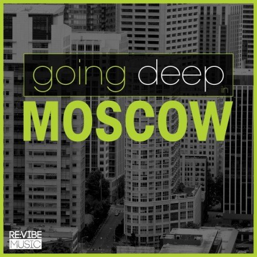 VA - Going Deep in Moscow (2016)