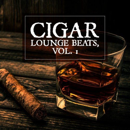 VA - Cigar Lounge Beats Vol.1 (2016)