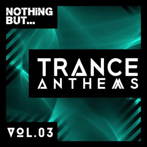VA - Nothing But... Trance Anthems Vol.3 (2016)