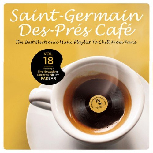 VA - Saint-Germain-Des-Pres Cafe Vol.18: The Best Electronic Music Playlist to Chill From Paris (2016)