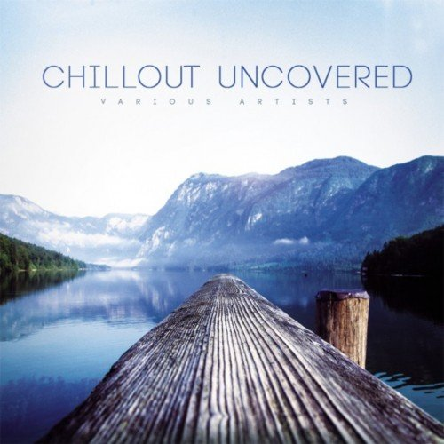 VA - Chillout Uncovered (2016)