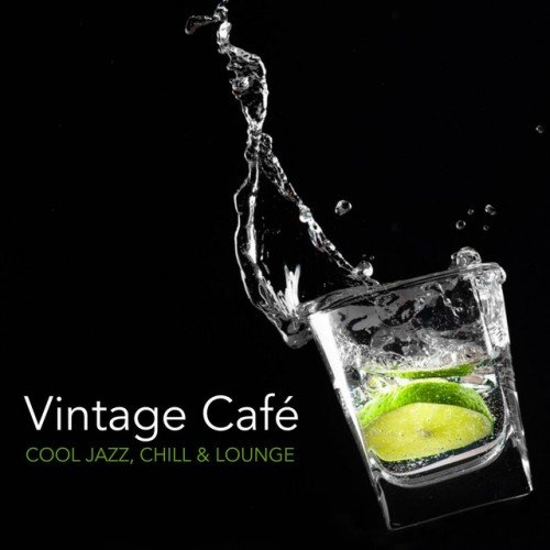 VA - Vintage Cafe: Cool Jazz Chill and Lounge (2016)