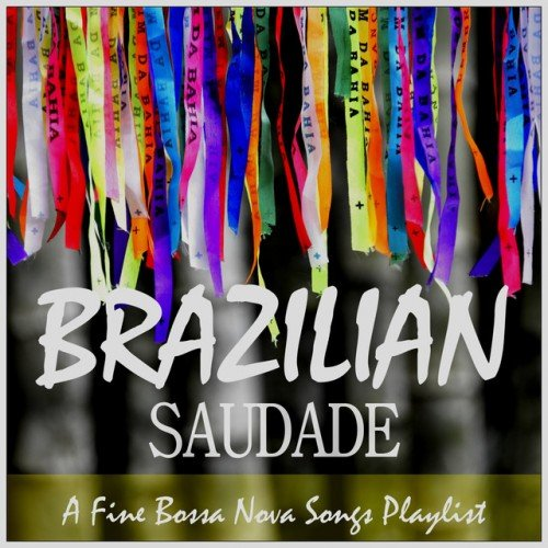 VA - Brazilian Saudade: A Fine Bossa Nova Songs Playlist (2016)