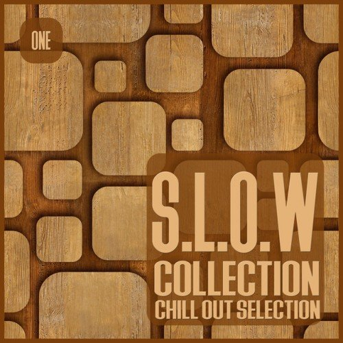 VA - S.L.O.W. Collection Vol.1: Chill out Selection (2016)