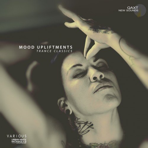 VA - Mood Upliftments: Trance Classics, QAXT New Sounds (2016)