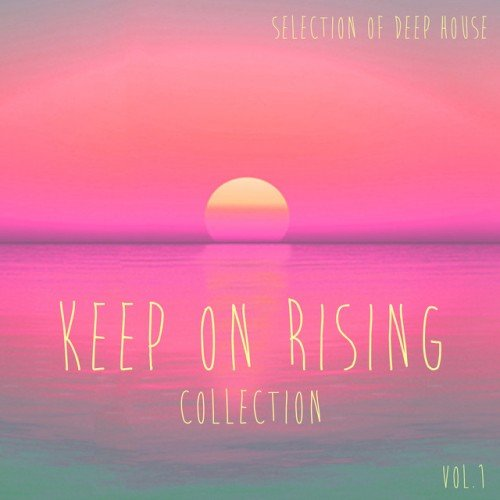 VA - Keep On Rising Vol.1: Selection of Deep House (2016)