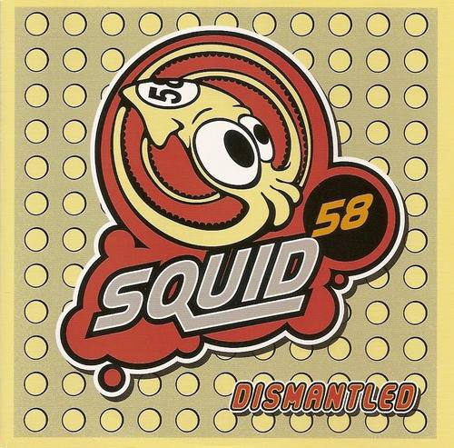 Squid 58 - Dismantled (2007)