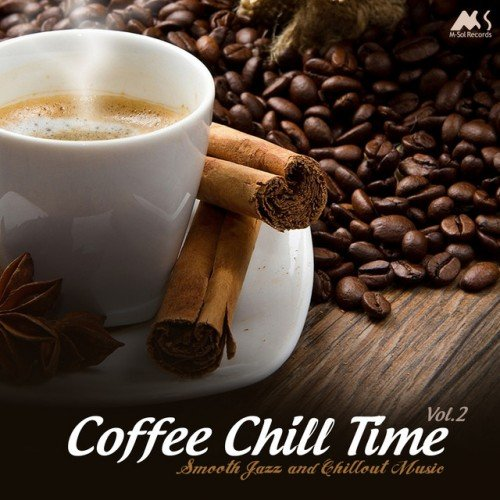 VA - Coffee Chill Time Vol.2: Finest Smooth Jazz and Chillout Music (2016)