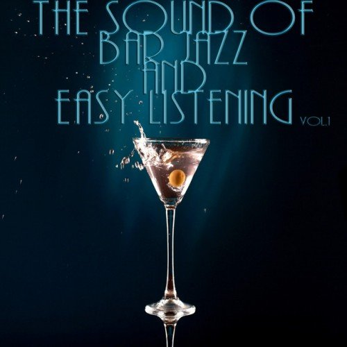 VA - The Sound Of Bar Jazz And Easy Listening Vol.1 (2016)