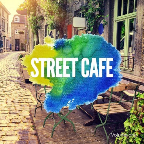 VA - Street Cafe Vol.1: Finest Relaxing Nu Jazz Beats (2016)