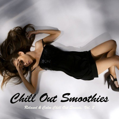 VA - Chill Out Smoothies: Relaxed and Calm Chill Out Sounds Vol.2 (2016)