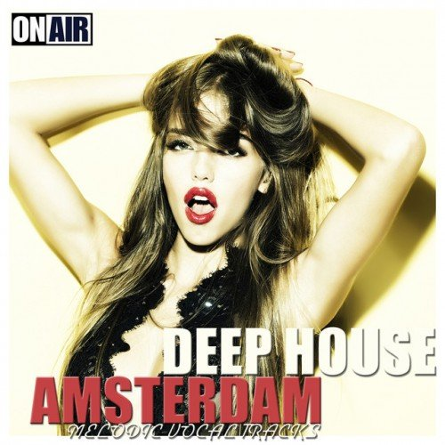 VA - On Air Deep House Amsterdam: Melodic Vocal Tracks (2016)