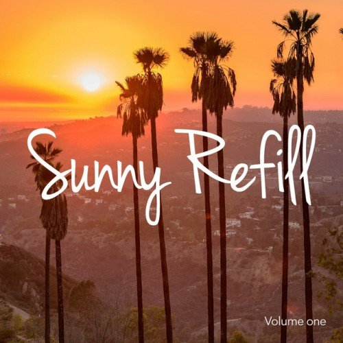 VA - Sunny Refill Vol.1: Warm and Sunny Chill out Tunes (2016)
