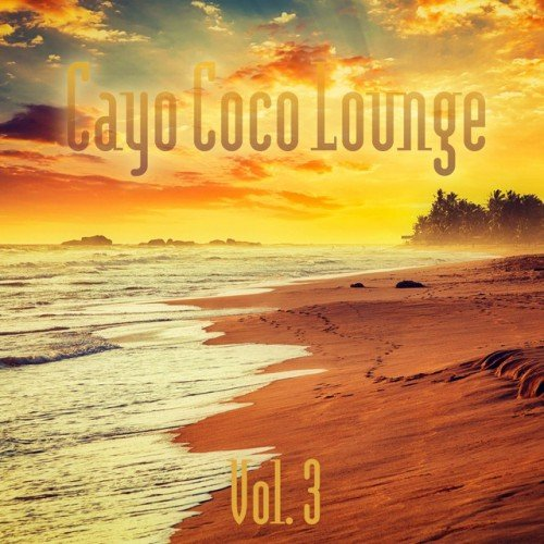 VA - Cayo Coco Lounge Vol.3 (2016)