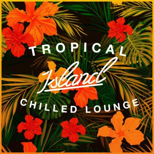 VA - Tropical Ibiza Chilled Lounge (2016)