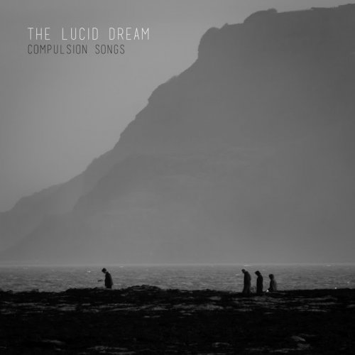 The Lucid Dream - Compulsion Songs (2016) Lossless