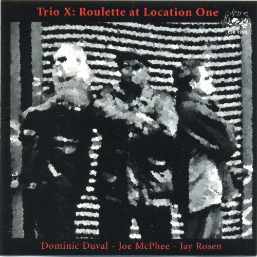Trio-X - Roulette At Location One (2006)