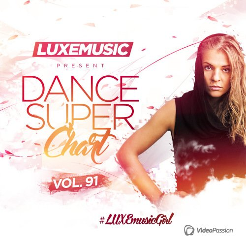 LUXEmusic - Dance Super Chart Vol.91 (2016)