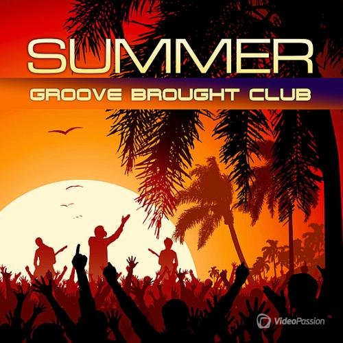 Groove Brought Summer Club (2016)