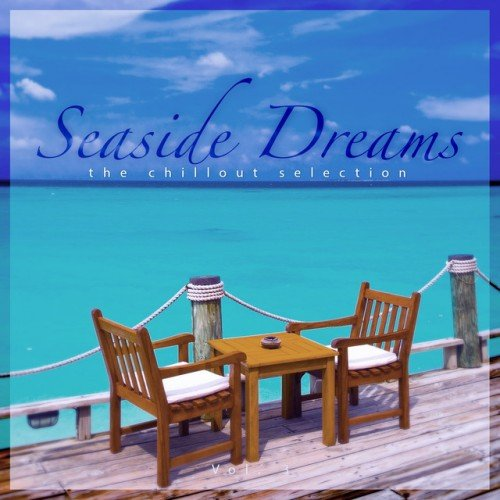 VA - Seaside Dreams: The Chillout Selection Vol.3 (2016)