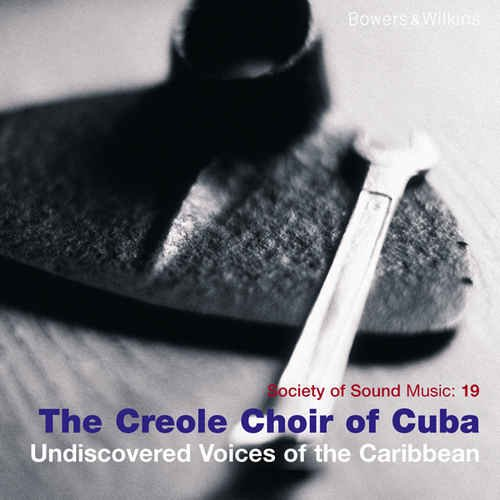The Creole Choir of Cuba - Undiscovered Voices of the Caribbean (2009)