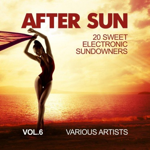 VA - After Sun Vol.6: 20 Sweet Electronic Sundowners (2016)