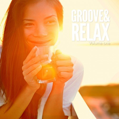 VA - Groove and Relax Vol.1: Jazzy Cool and Smooth Relax Sounds (2016)