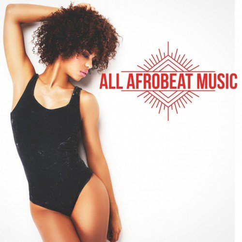 VA - All Afrobeat Music: Afro Beat, Afro Trap, Coupe-decale, Kuduro Afro Deep (2016)