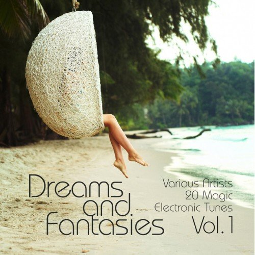 VA - Dreams and Fantasies: 20 Magic Electronic Tunes Vol.1 (2016)