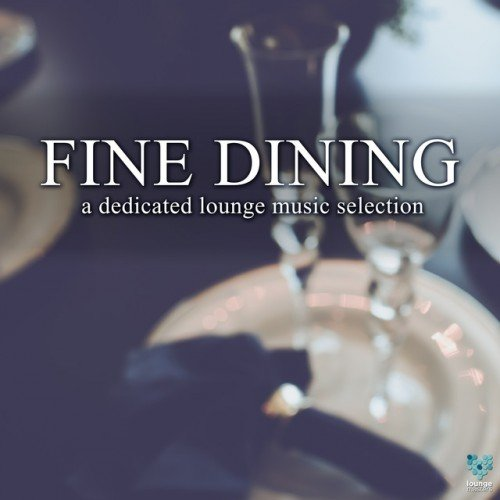 VA - Fine Dining: A Dedicated Lounge Music Selection (2016)