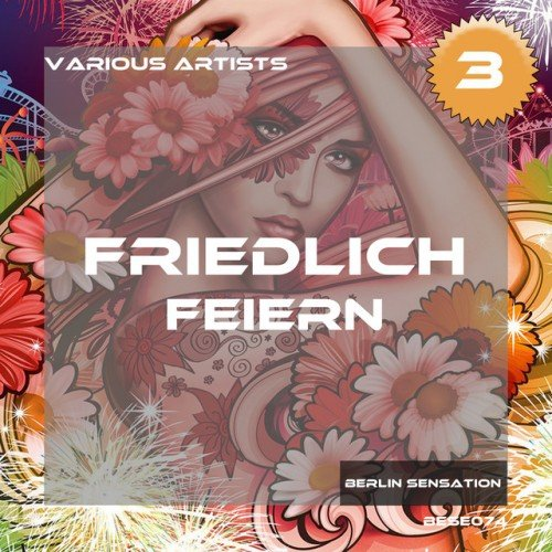 VA - Friedlich Feiern Vol.3: The Deep House and Tech House Collection (2016)
