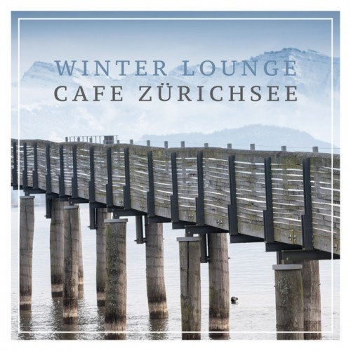 VA - Winter Lounge Cafe Zurichsee (2016)