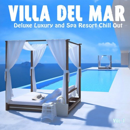 VA - Villa del Mar Vol.1: Deluxe Luxury and Spa Resort Chill Out (2016)