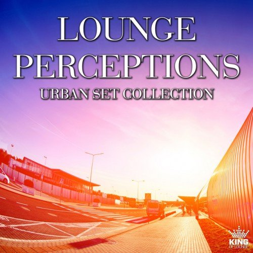VA - Lounge Perceptions: Urban Set Collection (2016)