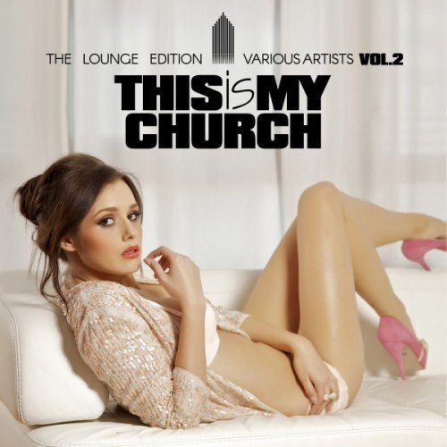 VA - This Is My Church Vol.2: The Lounge Edition (2016)