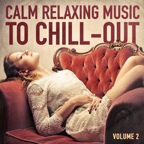 VA - Calm Relaxing Music to Chill-Out Vol.2 (2016)