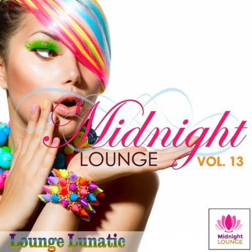 VA - Midnight Lounge Vol.13: Lounge Lunatic (2016)