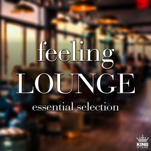VA - Feeling Lounge: Essential Selection (2016)