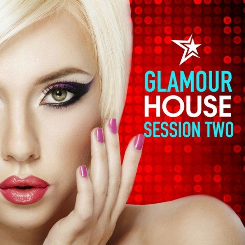 VA - Glamour House: Session Two, Deep and Chic House Set (2016)