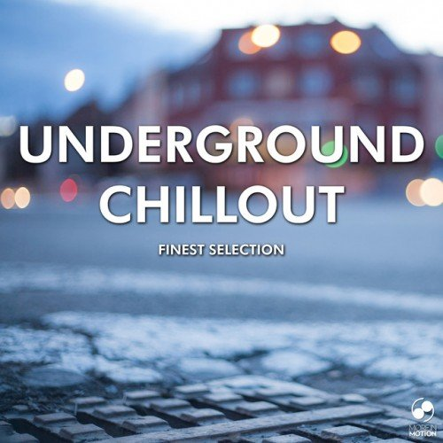 VA - Underground Chillout: Finest Selection (2016)