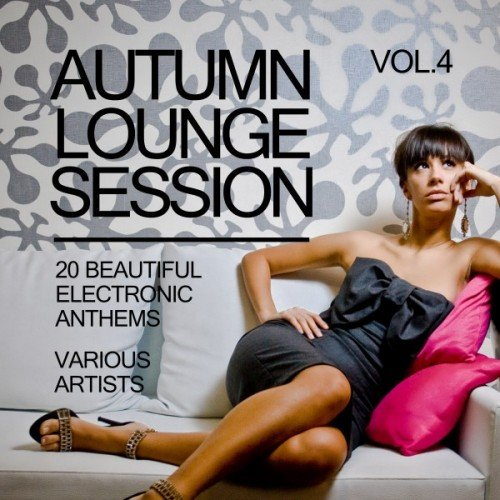 VA - Autumn Lounge Session: 20 Beautiful Electronic Anthems Vol.4 (2016)