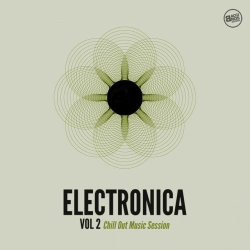 VA - Electronica Vol.2: Chill Out Music Session (2016)