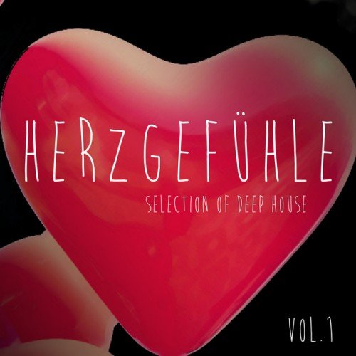 VA - Herzgefuhle Vol.1: Selection of Deep House (2016)