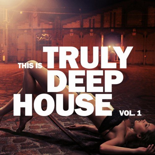 VA - This Is Truly Deep House Vol.1 (2016)