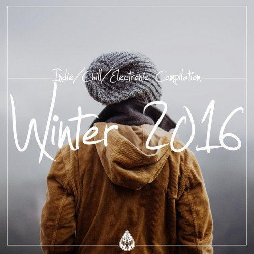 VA - Indie, Chill, Electronic Compilation: Winter (2016)