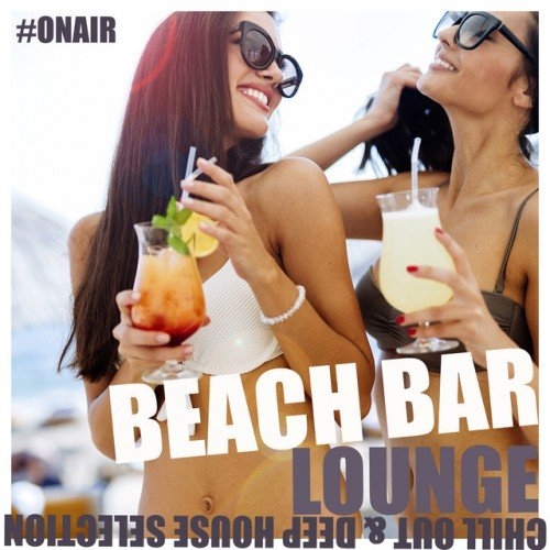 VA - Beach Bar Lounge: Chill out and Deep House Selection (2016)