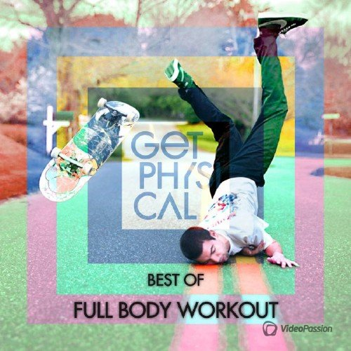 Get Physical Presents: Best Of Full Body Workout (2016)