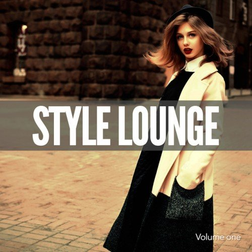 VA - Style Lounge Vol.1: Finest Electronic and Chilled World Music (2016)