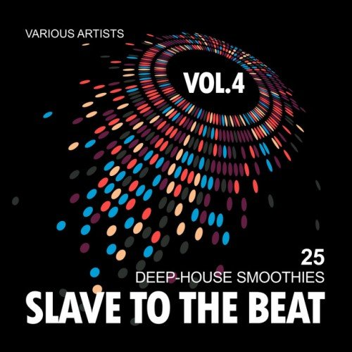 VA - Slave To The Beat: 25 Deep-House Smoothies Vol.4 (2016)